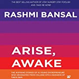 Arise, Awake is the story of young entrepreneurs who started a business while studying in college or right after graduation, turning their backs on lucrative placements to pursue dreams of their own. The ability to start a business is not defined ...