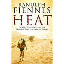 Heat: Extreme Adventures at the Highest Temperatures on Earth