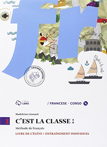 C'est la classe. livre de l'élève-narrativa. per la scuola media e cd audio. con cd audio formato mp3. con e-book. con espansione online