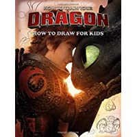 How To Train Your Dragon How To Draw: How to Draw and Coloring Book For Kids 2 in 1. The Great Drawing Book for Kids. Learn How to Draw How To Train Your Dragon