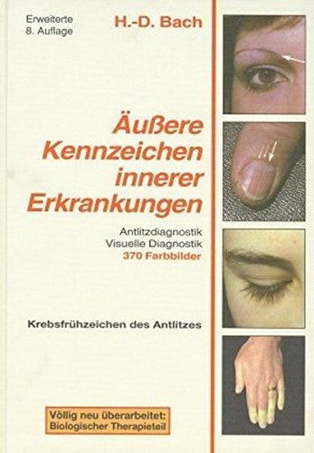 Antlitzdiagnostik: Äußere Kennzeichen innerer Erkrankungen, Bd. 1: Lehrbuch und Farbatlas für Pathophysiognomie und visuelle Diagnostik