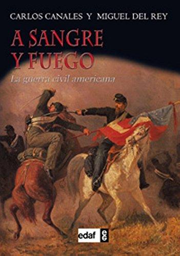 A sangre y fuego: La guerra civil americana (Trazos de la Historia) por Carlos Canales Torres