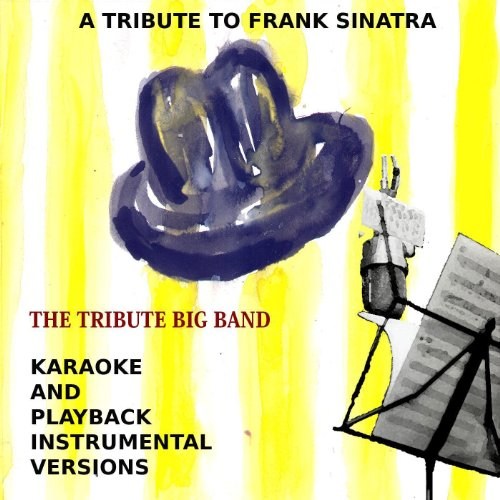 A Tribute To Frank Sinatra - Karaoke And Playback Instrumental Versions