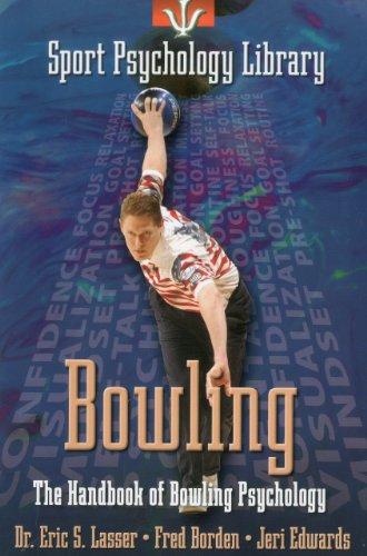 Bowling: The Handbook of Bowling Psychology (Sport Psychology Library) por Eric S. Lasser