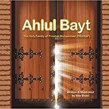 Ahlul Bayt: The Holy Family of Prophet Mohammad (Pbuh&F) (English Edition)