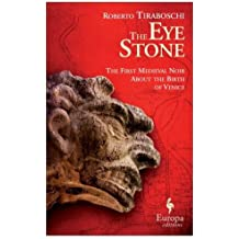 The Eye Stone: A Novel of Venice by Roberto Tiraboschi (2015-05-05)