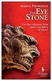 The Eye Stone: A Novel of Venice by Roberto Tiraboschi (2015-05-05)