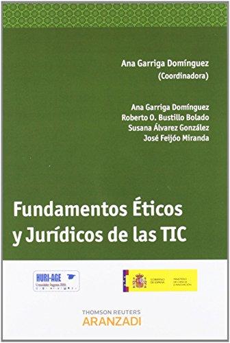 Fundamentos Éticos y Jurídicos de las TIC (Monografía) de Ana Garriga Domínguez (2 ago 2012) Tapa blanda