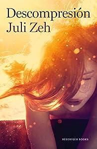 Descompresión par Juli Zeh