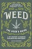 Weed, The User's Guide: A 21st Century Handbook for Enjoying Marijuana