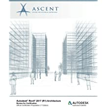 Autodesk Revit 2017 (R1) Architecture: Review for Certification