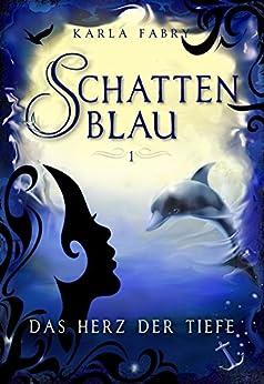 Schattenblau: Das Herz der Tiefe (German Edition) by [Fabry, Karla]