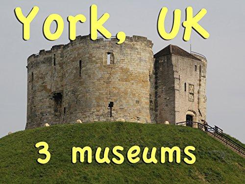 york-uk-three-museums