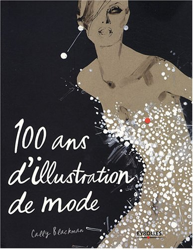 Descargar Libro 100 ans d'illustration de mode de Cally Blackman