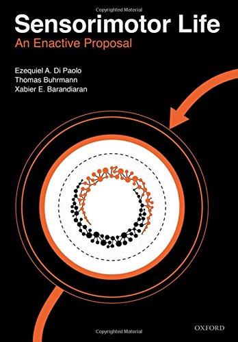 Sensorimotor Life: An enactive proposal por Ezequiel Di Paolo