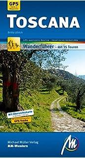78c0c606329043 Toscana MM-Wandern Wanderführer Michael Müller Verlag  Wanderführer mit  GPS-kartierten Routen.