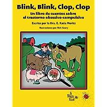 Blink, Blink, Clop, Clop: Un Libro de Cuentos Sobre El Trastorno Obsesivo-Compulsivo