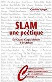 Slam, une poétique: De Grand Corps Malade à Boutchou