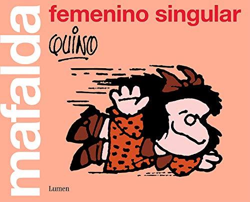 Mafalda: femenino singular (QUINO MAFALDA) por Quino