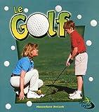 Telecharger Livres Le golf (PDF,EPUB,MOBI) gratuits en Francaise