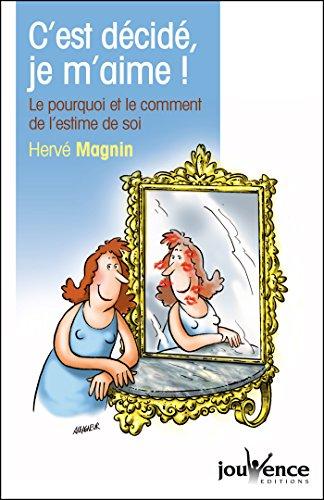 C'est décidé, je m'aime ! par Hervé Magnin