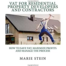 VAT for residential property developers and contractors: How to save VAT, maximize profits and manage the process
