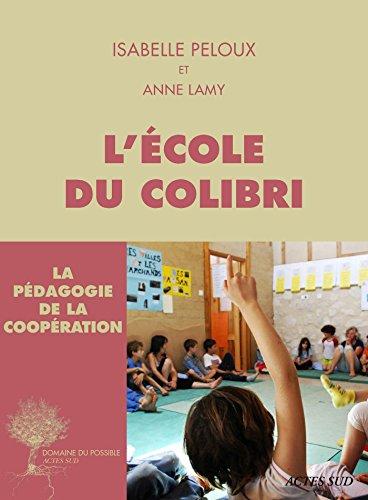 Livre Gratuit L Ecole Du Colibri La Pedagogie De La