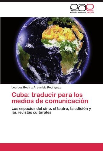 Cuba: Traducir Para Los Medios de Comunicacion