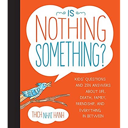 Is Nothing Something?: Kids' Questions And Zen Answers About Life, Death, Family, Friendship, And Every Thing In Between (English Edition)