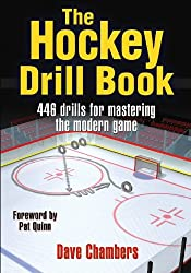 The Hockey Drill Book: 463 Drills for Mastering the Modern Game: 446 Drills for Mastering the Modern Game (The Drill Book Series)
