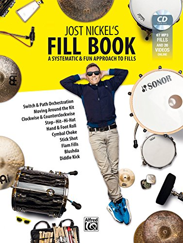 Jost Nickel's Fill Book - A Systematic and Fun Approach to Fills (Kicks Chokes)