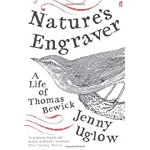 Nature's Engraver: A Life of Thomas Bewick by Uglow, Jenny (2007)