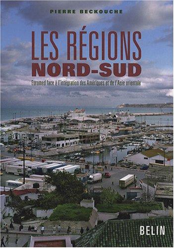 Les régions Nord-Sud : Euromed face à l'intégration des Amériques et de l'Asie orientale