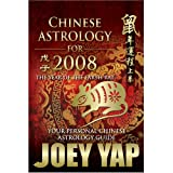 Chinese Astrology for 2008 - Your Personal Chinese Astrology Guide