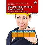 Dokumentieren mit dem Strukturmodell: Grundlagen - Einführung - Management (Altenpflege)