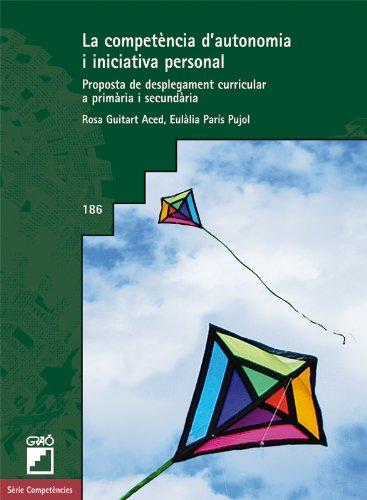 La competència d'autonomia i iniciativa personal: 186 (Biblioteca De Guix) por Rosa M. Guitart Aced