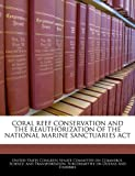 Coral Reef Conservation and the Reauthorization of the National Marine Sanctuaries ACT