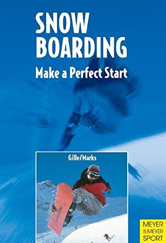 Snowboarding: Make a Perfect Start por Frank Gille