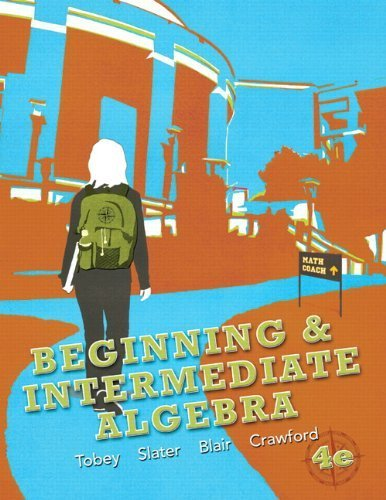 Beginning & Intermediate Algebra (4th Edition) by Tobey Jr., John, Slater, Jeffrey, Blair, Jamie, Crawford, Je (2012) Paperback