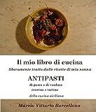 eBook Gratis da Scaricare ANTIPASTI della cucina siciliana IL MIO LIBRO DI CUCINA liberamente tratto dalle ricette di mia nonna Vol 1 (PDF,EPUB,MOBI) Online Italiano