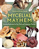 Mycelial Mayhem: Growing Mushrooms for Fun, Profit and Companion Planting (English Edition)