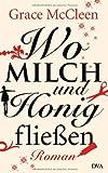 Wo Milch und Honig fließen: Roman