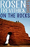 On the Rocks by Rosen Trevithick