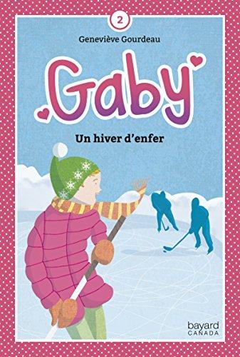 Un hiver d'enfer (Gaby t. 2) par Geneviève Gourdeau