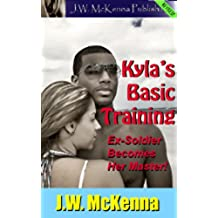 Kyla's Basic Training: Ex-Soldier Becomes Her Master! (English Edition)