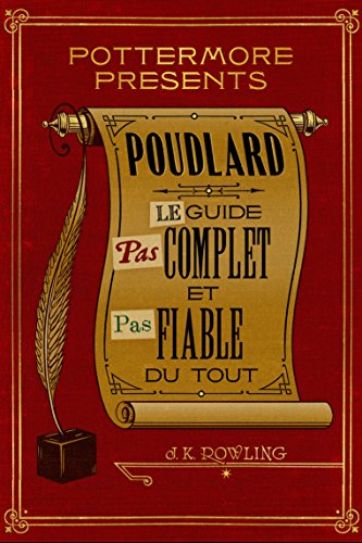 Poudlard Le Guide Pas complet et Pas fiable du tout par [Rowling, J.K.]