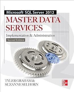 Microsoft SQL Server 2012 Master Data Services 2/E by [Graham, Tyler]