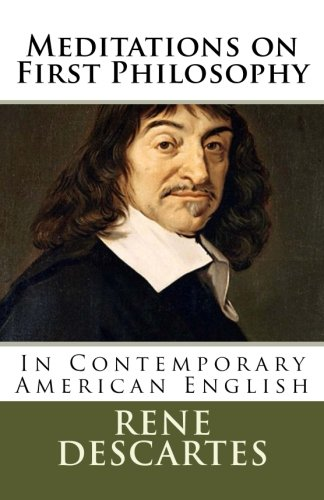 Meditations on First Philosophy: In Contemporary American English