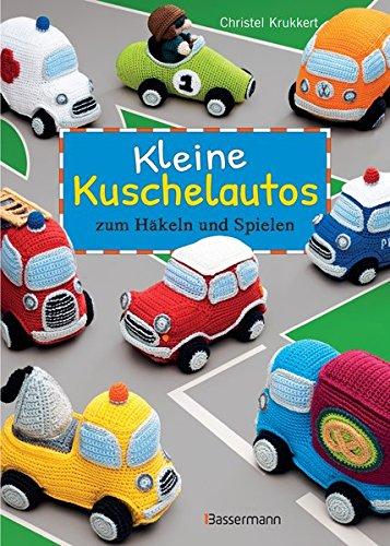 Preisvergleich Produktbild Kleine Kuschelautos: zum Häkeln und Spielen