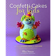 Confetti Cakes For Kids: Delightful Cookies, Cakes, and Cupcakes from New York City's Famed Bakery by Elisa Strauss (2008-11-05)